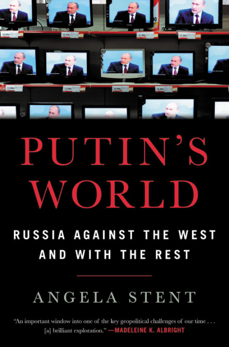 "How is today's polarized, disrupted world one in which Russia can thrive? That's what Angela Stent explains through history and analysis in her remarkable new book, ""Putin's World: Russia Against the West and with the Rest."""