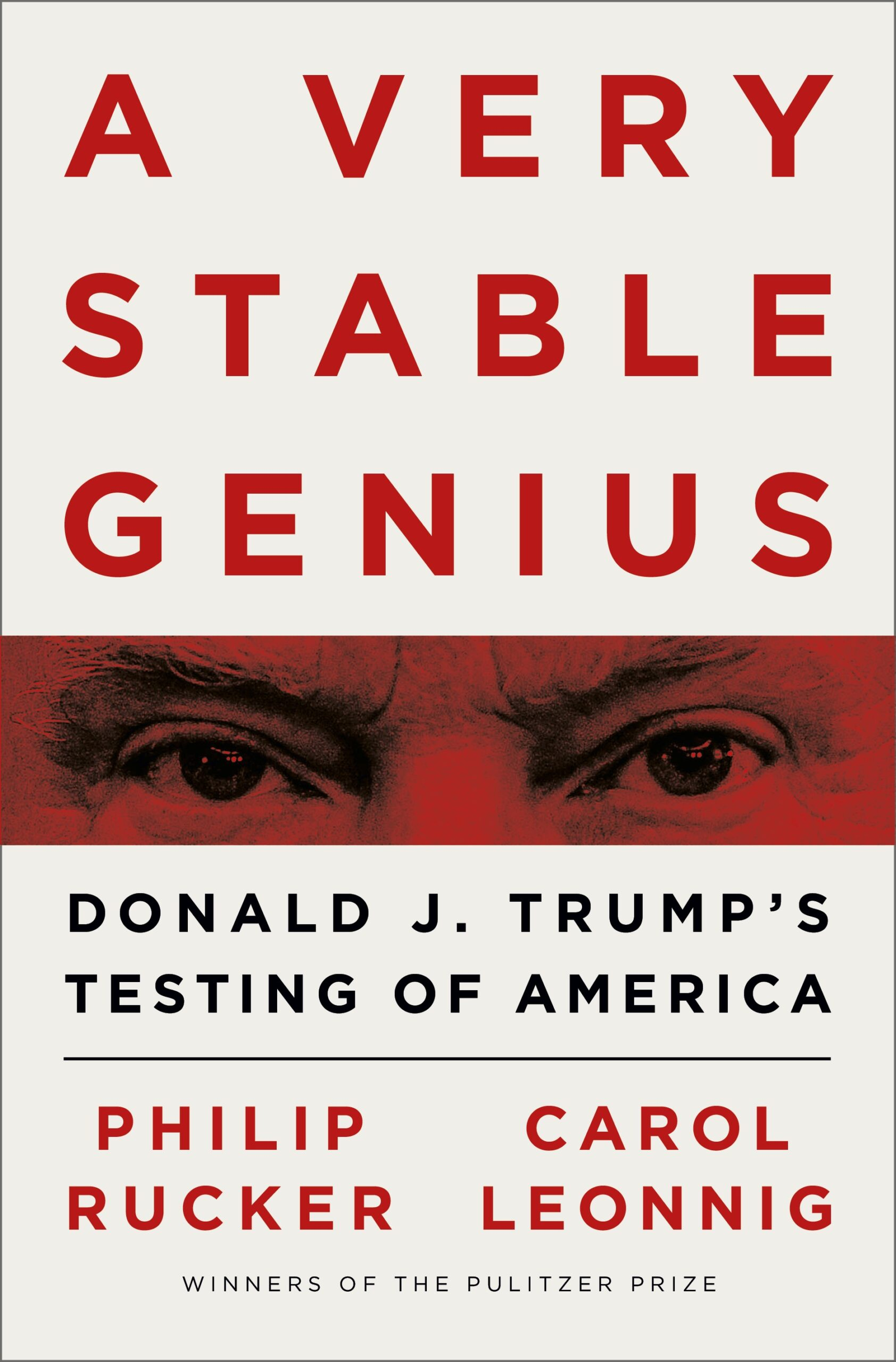 "So, is he? Washington Post reporters Philip Rucker and Carol Leonnig have built on the work they do every day – and, if you watch cable news, it seems every night – to deliver the No. 1 New York Times Best Seller ""A Very Stable Genius – Donald J. Trump's Testing of America."""
